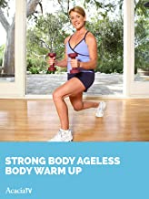 Strong Body, Ageless Body: Warm Up