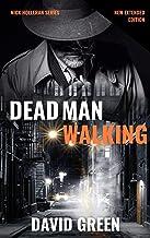 Dead Man Walking: Nick Holleran Series A Paranormal Investigator Book One (Nick Holleran Urban Fantasy Series 1)