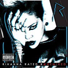 Rated R: Remixed [Explicit]