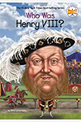 Who Was Henry VIII? (Who Was?) Kindle Edition