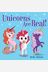 Unicorns Are Real! (Mythical Creatures Are Real!) Kindle Edition