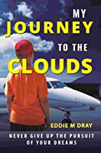 My Journey To The Clouds: Never Give Up The Pursuit Of Your Dreams