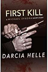 First Kill: A Short Story (Michael Sykora Novels) Kindle Edition