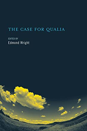 The Case for Qualia (A Bradford Book)