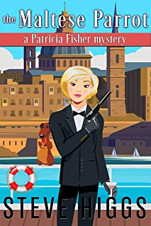 The Maltese Parrot: A Patricia Fisher Mystery (A Humorous Cruise Ship Cozy Mystery Book 9)