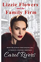 Lizzie Flowers and the Family Firm: a must read, second chance romantic family saga about love and betrayal in London's East End Kindle Edition