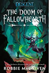 The Doom of Fallowhearth: A Descent: Journeys in the Dark Novel Kindle Edition