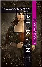 Alenia Bennett: Et la matrice terrestre de la mort (French Edition)