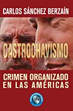 Castrochavismo: Crimen Organizado en Las Américas (Spanish Edition)