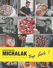 Trop facile ! - Christophe Michalak (French Edition)