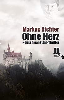 Ohne Herz: Neuschwanstein-Thriller (German Edition)
