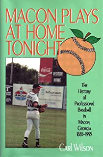 Macon plays at home tonight: One town's view of the history of minor-league baseball