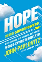 Best Hope and Other Superpowers: A Life-Affirming, Love-Defending, Butt-Kicking, World-Saving Manifesto Reviews