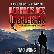 Der Preis des Überlebens [The Price of Survival]: Ein Apokalyptischer LitRPG-Roman (Die System-Apokalypse)