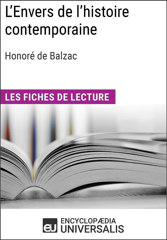 登山家黒主権者L'Envers de l'histoire contemporaine d'Honoré de Balzac: Les Fiches de lecture d'Universalis (French Edition)