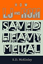 How LJ and Rom Saved Heavy Metal