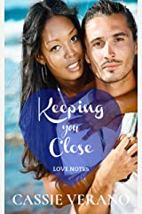 Keeping You Close: A BWWM Enemies to Lovers Romance Rock Band Romance (Love Notes Book 2) Kindle Edition