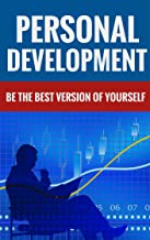 Personal Development - Be The Best Version Of Yourself