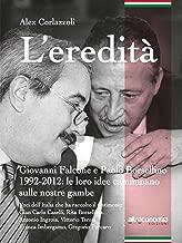 L'eredità: Giovanni Falcone e Paolo Borsellino 1992-2012: le loro idee camminano sulle nostre gambe (Fuori collana) (Italian Edition)