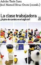 La clase trabajadora. ¿Sujeto de cambio en el siglo XXI?: 1252 (Ciencias Sociales)