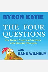 The Four Questions: For Henny Penny and Anybody with Stressful Thoughts Kindle Edition