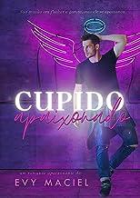 Cupido Apaixonado!: LIVRO ÚNICO