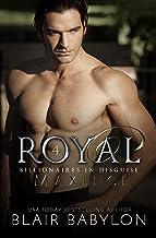Royal: A Royal Billionaire Novel (Billionaires in Disguise: Maxence Book 4)