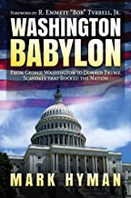 Washington Babylon: From George Washington to Donald Trump, Scandals that Rocked the Nation