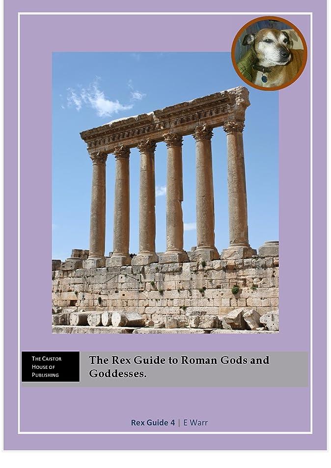 道路を作るプロセスサーフィン政治家のThe Rex Guide to Roman Gods and Goddesses (The Rex Guides Book 3) (English Edition)
