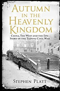 Autumn in the Heavenly Kingdom: China, The West and the Epic Story of the Taiping Civil War