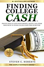 Finding College Cash: Proven Ideas to Find Scholarships, Grants, and Other Resources to Finish College Debt-Free or Better...
