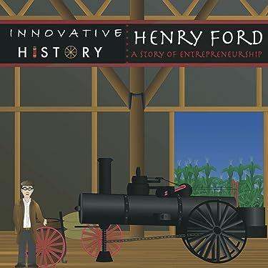 Henry Ford: A Story of Entrepreneurship