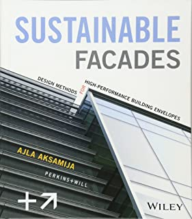 Sustainable Facades: Design Methods for High–Performance Building Envelopes