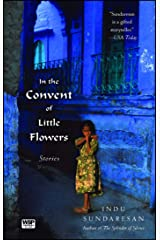 In the Convent of Little Flowers: Stories Kindle Edition