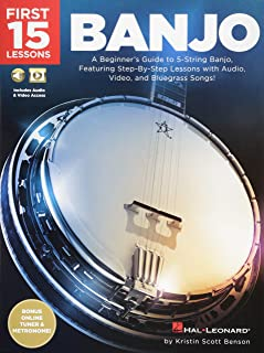 First 15 Lessons - Banjo: A Beginner's Guide, Featuring Step-by-Step Lessons with Audio, Video, and Bluegrass Songs!