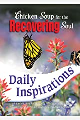 Chicken Soup for the Recovering Soul Daily Inspirations Kindle Edition