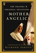 Best prayers and personal devotions of mother angelica Reviews