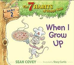 When I Grow Up: Habit 2 (Volume 2) (The 7 Habits of Happy Kids)