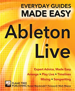 Ableton Live Basics (Everyday Guides Made Easy)