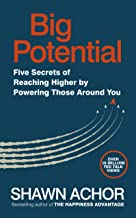 Big Potential: Five Secrets of Reaching Higher by Powering Those Around You (English Edition)