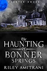 The Haunting of Bonner Springs Kindle Edition