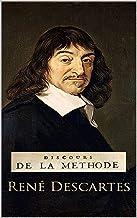 Discours de la Méthode : édition originale et annotée (French Edition)