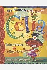 My Name is Celia/Me llamo Celia: The Life of Celia Cruz/la vida de Celia Cruz (Americas Award for Children's and Young Adult Literature. Winner) Kindle Edition