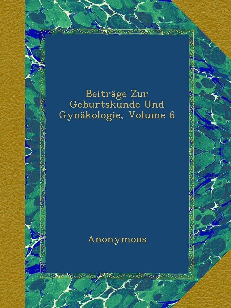 飛行機施し時計回りBeitraege Zur Geburtskunde Und Gynaekologie, Volume 6