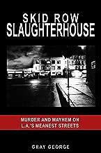 Skid Row Slaughterhouse
