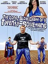 Long Slow Death of a Twenty-Something