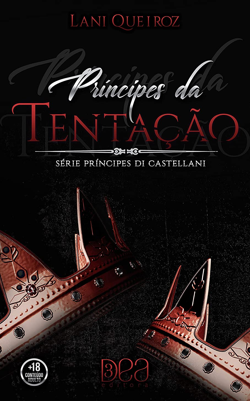 異形等周囲Príncipes da Tenta??o (Príncipes Di Castellani Livro 6) (Portuguese Edition)