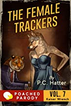 The Female Trackers: Poached Parody (Kaiser Wrench Book 7)