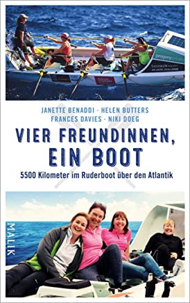 Vier Freundinnen, ein Boot: 5500 Kilometer im Ruderboot über den Atlantik (German Edition)