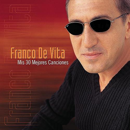 Mis 30 Mejores Canciones Franco De Vita Mp3 Downloads
